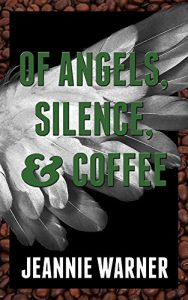 of Angels silence and coffee