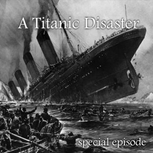 A Titanic Disaster